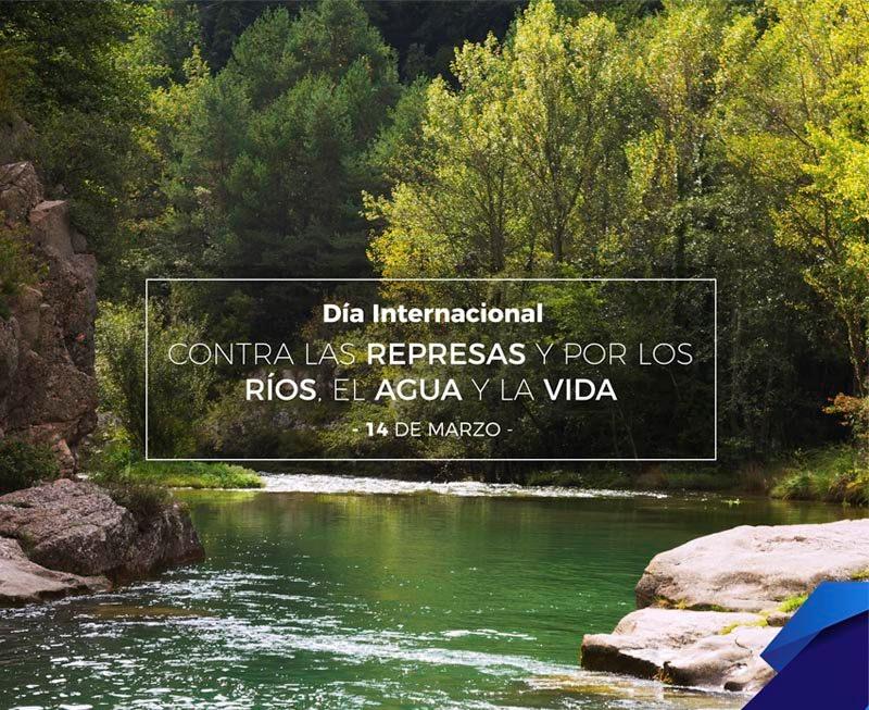 14 de Marzo: Día Mundial de Acción contra las Represas, a favor de los Ríos, el Agua y la Vida