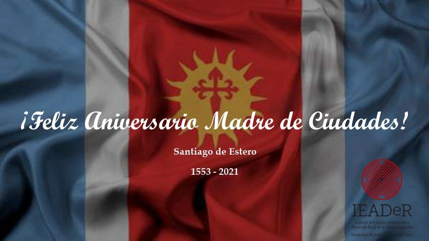 25 de julio: 468° Aniversario de la ciudad de Santiago del Estero